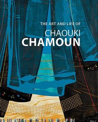The Art and Life of Chaouki Chamoun (BOK)
