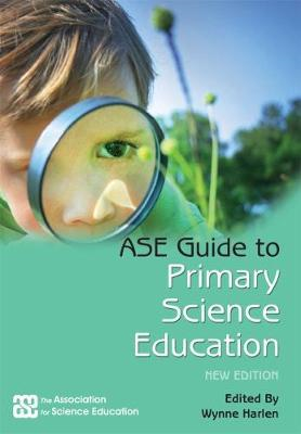 ASE Guide To Primary Science Education (BOK)