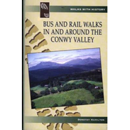 Bus and Rail Walks in and Around the Conwy Valley (BOK)