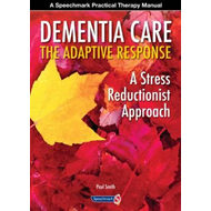 Dementia Care - The Adaptive Response: A Stress Reductionist Approach (BOK)