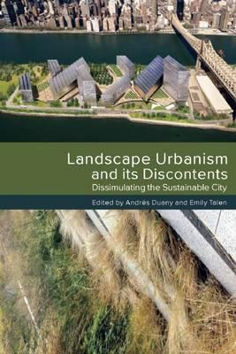 Landscape Urbanism and its Discontents (BOK)