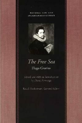 The Free Sea: With William Welwod's Critique and Grotius's Reply (BOK)
