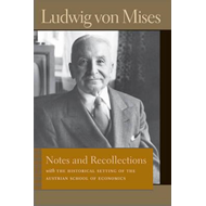 Notes & Recollections: With the Historical Setting of the Austrian School of Economics (BOK)