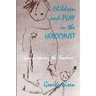 Children and Play in the Holocaust (BOK)