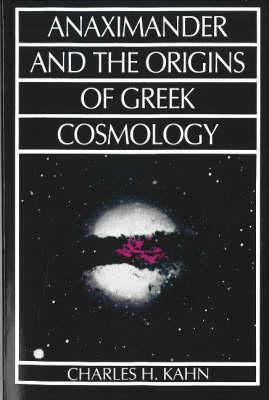 Anaximander and the Origins of Greek Cosmology (BOK)