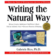Writing the Natural Way: Using Right-Brain Techniques to Release Your Expressive Powers (BOK)