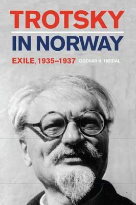 Trotsky in Norway: Exile, 1935-1937 (BOK)