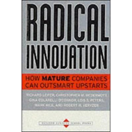 Radical Innovation: How Mature Companies Can Outsmart Upstarts (BOK)