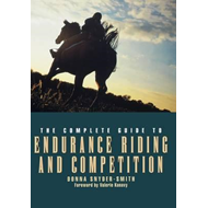 Complete Guide to Endurance Riding and Competition (BOK)