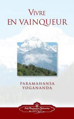 Vivre En Vaingueur (to Be Victorious in Life - French) (BOK)
