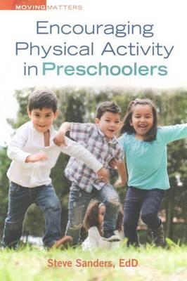 Encouraging Physical Activity in Preschoolers (BOK)
