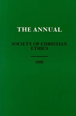 Annual of the Society of Christian Ethics 1986 (BOK)
