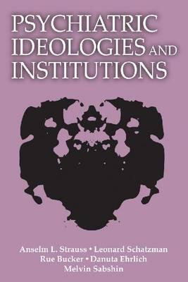 Psychiatric Ideologies and Institutions (BOK)