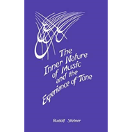 Inner Nature of Music and the Experience of Tone (BOK)