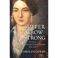 Suffer and Grow Strong: The Life of Ella Gertrude Clanton Thomas, 1834-1907 (BOK)
