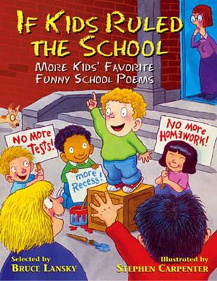 If Kids Ruled the School: More Kids' Favourite Funny School Poems (BOK)