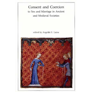 Consent and Coercion to Sex and Marriage in Ancient and Medi (BOK)