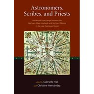 Astronomers, Scribes, and Priests - Intellectual Interchange (BOK)