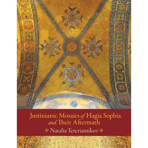 Justinianic Mosaics of Hagia Sophia and Their Aftermath (BOK)