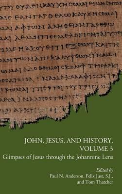 John, Jesus, and History, Volume 3 (BOK)