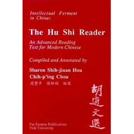 Hu Shi Reader - An Advanced Reading Text for Modern Chinese (BOK)