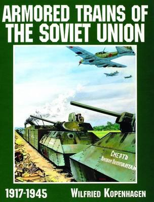 Armoured Trains of the Soviet Union 1917-1945 (BOK)