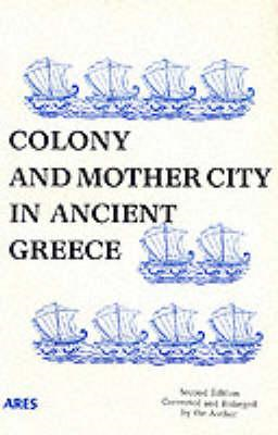 Colony and Mother City in Ancient Greece (BOK)