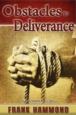 Obstacles to Deliverance - Why Deliverance Sometimes Fails (BOK)