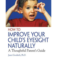 How to Improve Your Child's Eyesight Naturally (BOK)
