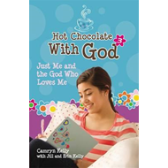 Hot Chocolate with God 3: Just Me and the God Who Loves Me (BOK)
