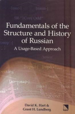 Fundamentals of the Structure and History of Russian: A Usage-Based Approach (BOK)