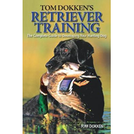 Tom Dokken's Retriever Training (BOK)