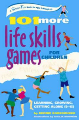 101 Life Skills Games for Children: Learning Growing Getting Along (BOK)