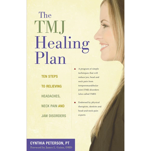 The TMJ Healing Plan: Ten Steps to Relieving Persistent Jaw, Neck and Head Pain (BOK)