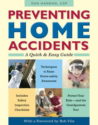 Preventing Home Accidents: A Quick and Easy Guide (BOK)