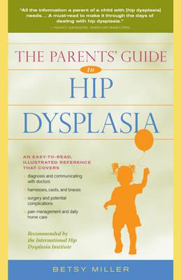 The Parents' Guide to Hip Dysplasia (BOK)