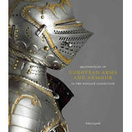 Masterpieces of European Arms and Armour in the Wallace Coll (BOK)