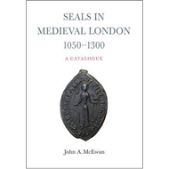 Seals in Medieval London, 1050-1300:  A Catalogue (BOK)