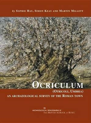 Ocriculum (Otricoli, Umbria): An Archaeological Survey of the Roman Town (BOK)