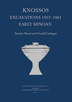 Knossos Excavations 1957-61: Early Minoan (BOK)