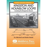 Kingston and Hounslow Loops: Including the Shepperton Branch (BOK)