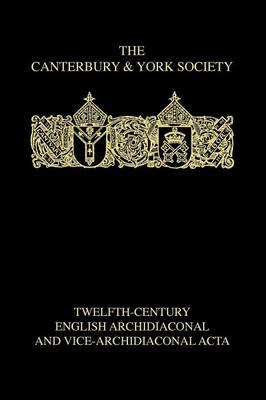 Twelfth-Century English Archidiaconal and Vice-archidiaconal Acta (BOK)