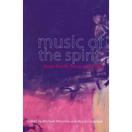 Music of the Spirit: Asian-Pacific Musical Identity (BOK)