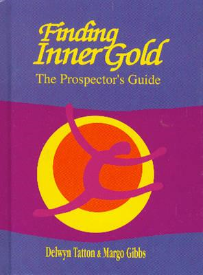 Finding Inner Gold: The Prospector's Guide (BOK)