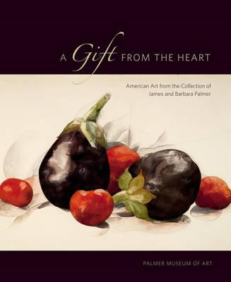 A Gift from the Heart: American Art from the Collection of James and Barbara Palmer (BOK)