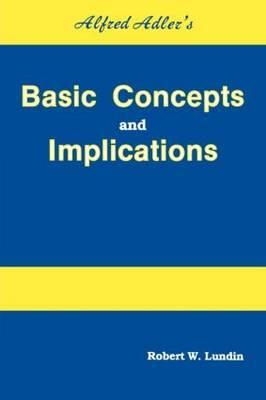 Alfred Adler's Basic Concepts and Implications (BOK)