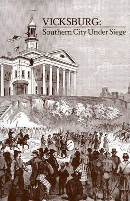Vicksburg, Southern City Under Siege (BOK)
