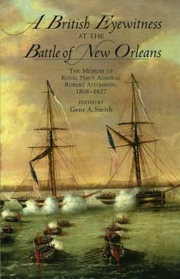 British Eyewitness at the Battle of New Orleans (BOK)