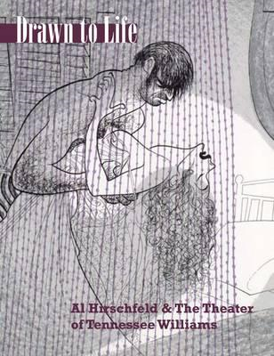 Drawn to Life: Al Hirschfeld & the Theater of Tennessee (BOK)