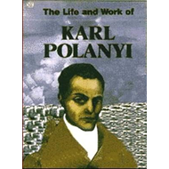 Life and Work of Karl Polanyi (BOK)